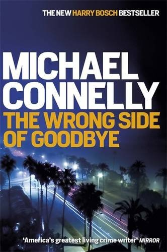 Buy The Wrong Side of Goodbye by Michael Connelly